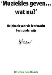 Muziekles geven... wat nu ? -hulpboek voor de leerkracht ba sisonderwijs Bosch, Bas van den