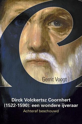 Dirck Volckertsz Coornhert (1522-1590): -Achteraf beschouwd Voogt, Gerrit