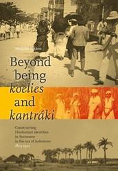 Beyond being koelies and kantraki -Constructing Hindostani identi ties in Suriname in the era of Fokken, Margriet