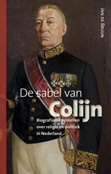 De sabel van Colijn -biografische opstellen over re ligie en politiek in Nederland Bruijn, Jan de