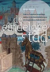 De eindeloze stad. Troje en Trojaanse oo -Troje en Trojaanse oorsprongsm ythen in de (laat)middeleeuwse Keesman, Wilma