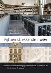 Vijftien strekkende meter -nieuwe onderzoeksmogelijkheden in het archief van de Bibliot Anrooij, Wim van
