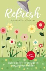 Refresh -Een Bijbelse levensstijl in ee n jachtige cultuur Murray, Shona