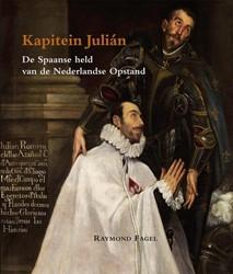 apitein Julian -de Spaanse held van de Nederla ndse Opstand Fagel, Raymond
