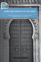 ISLAM & SOCIETY APPLYING SHARIA IN T -FACTS, FEARS AND THE FUTURE OF ISLAMIC RULES ON FAMILY RELAT
