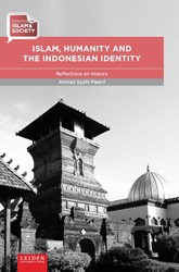 Islam, Humanity and the Indonesian Ident -Reflections on History Maarif, Ahmad Syafii