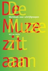 De muze zit aan -werkboek voor schrijfgroepen Sebille, Will van