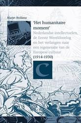 'Het humanitaire moment'. Nede -Nederlandse intellectuelen, de Eerste Wereldoorlog en het ve Brolsma, Marjet