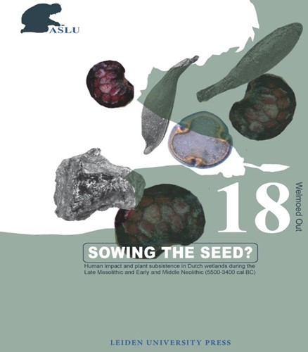 Sowing the seed? -human Impact and Plant Subsist ence in Dutch Wetlands During Out, Welmoed Aave