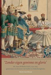 'Zonder eigen gewinne en glorie&apo -mr. Iman Wilhelm Falck (1736-1 785), gouverneur en directeur Dulm, Frits van