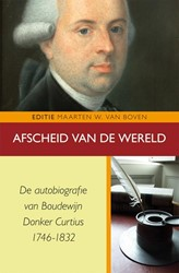 Afscheid van de wereld -de autobiografie van Boudewijn Donker Curtius 1746-1832 Donker Curtius, Boudewijn