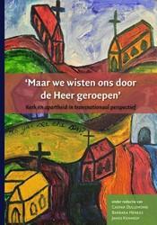 'Maar we wisten ons door de Heer ge -kerk en apartheid in transnati onaal perspectief