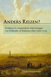 ANDERS REIZEN? EVOLUTIES IN VROEGMODERNE -EVOLUTIES IN VROEGMODERNE REIS ERVARINGEN VAN HOLLANDSE EN BR VERHOEVEN, G.