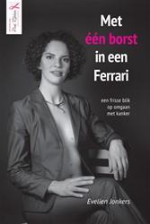 Met een borst in een Ferrari -een frisse blik op omgaan met kanker Jonkers, Evelien