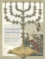 Florarium Temporum (Bloemhof der Tijden) -Een laatmiddeleeuwse wereldkro niek door Nicolaas Clopper, ge