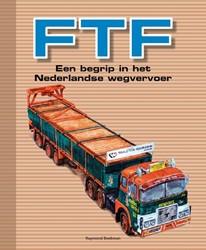 FTF - een begrip in het Nederlandse wegv -een begrip in het Nederlandse wegvervoer Beekman, Raymond