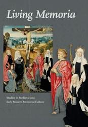 Living Memoria -studies in medieval and early modern memorial culture in hon