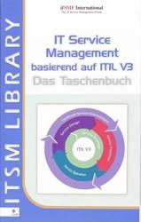 IT Service Management basierend auf ITIL -das Taschenbuch