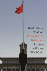 China and the Barbarians -resisting the Western World Or der Schulte Nordholt, Henk