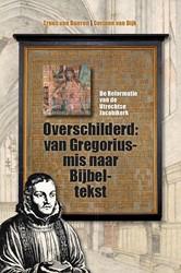 Overschilderd: van Gregoriusmis naar Bij -De Reformatie van de Utrechtse Jacobikerk Bueren, Truus van