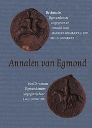 ANNALEN VAN EGMOND.DE ANNALES EGMUNDENSE -DE ANNALES EGMUNDENSES, ANNALE S XANTENSES, HET EGMONDSE LEVE