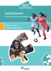 Route Loopbaan & Burgerschap -dimensie sociaal-maatschappeli jk: samenleven MBO niveau 2 Schaafsma, Linda