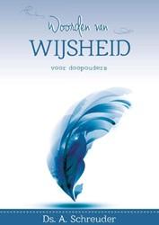Woorden van wijsheid voor doopouders Schreuder, Ds. A.