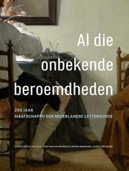 Al die onbekende beroemdheden -250 jaar Maatschappij der Nede rlandse Letterkunde