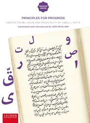Principles for Progress -Essays on Religion and Moderni ty by Abdu'l-Baha