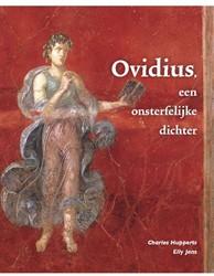 Ovidius, een onsterfelijke dichter -Een onsterfelijke dichter Hupperts, Charles