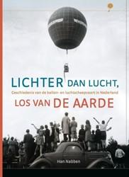 Regio-Boek Lichter dan lucht, los van de -geschiedenis van de ballonnen luchtscheepvaart in Nederland Nabben, Han