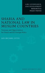 Sharia and National Law in Muslim Countr -tensions and Opportunities for Dutch and EU Foreign Policy Otto, J.M.