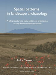 Spatial Patterns in Landscape Archaeolog -A GIS Procedure to Study Settl ement Organization in Early Ro Casarotto, Anita