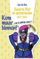Kom maar binnen! Zwarte Piet in spot -zwarte Piet in spotprenten 187 1-2017 Bas, Jan de