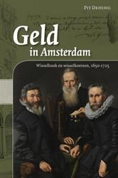 Geld in Amsterdam. Wisselbank en wisselk -wisselbank en wisselkoersen, 1 650-1725 Dehing, Pit