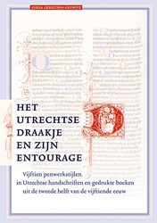 Het Utrechtse draakje en zijn entourage -Vijftien penwerkstijlen in Utr echtse handschriften en gedruk Gerritsen-Geywitz, Gisela