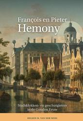 Francois en Pieter Hemony -stadsklokken- en geschutgieter s in Zutphen, Amsterdam en Gen Weel, Heleen B. van der