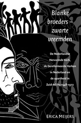 Blanke broeders - zwarte vreemden -de Nederlandse Hervormde Kerk, de Gereformeerde Kerken in Ne Meijers, E.