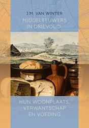 Middeleeuwers in drievoud: hun woonplaat Winter, Johanna Maria van