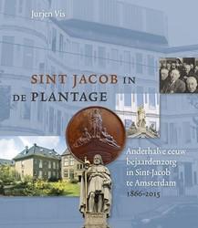 Sint Jacob in de Plantage. Anderhalve ee -anderhalve eeuw bejaardenzorg in Sint-Jacob te Amsterdam 186 Vis, Jurjen
