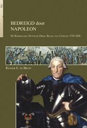 BEDREIGD DOOR NAPOLEON. DE RIDDERLIJKE D -DE RIDDERLIJKE DUITSCHE ORDE B ALIJE VAN UTRECHT 1753-1838 BRUIN, RENGER E. DE