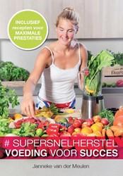 #supersnelherstel -hoe je fitter, sterker en gezo nder wordt Meulen, Janneke van der