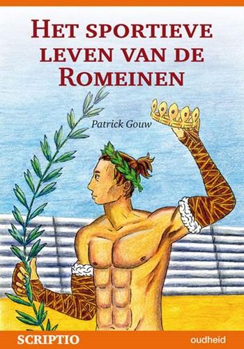 Het sportieve leven van de romeinen -zegetocht van de Griekse sport cultuur onder het Romeinse rij Gouw, P.