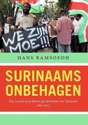 Surinaams onbehagen -Een sociale en politieke gesch iedenis van Suriname, 1865-201 Ramsoedh, Hans