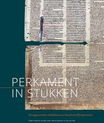 Perkament in stukken -Teruggevonden middeleeuwse han dschriftfragmenten Jaski, Bart
