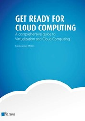 Get ready for cloud computing -a comprehensive guide to virtu alization and cloud computing Molen, Fred van der