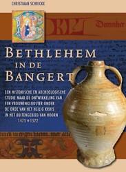 Bethlehem in de Bangert. Een historische -een historische en archeologis che studie naar de ontwikkelin Schrickx, Christiaan