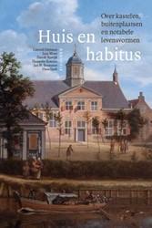 Huis en habitus. Over kastelen, buitenpl -over kastelen, buitenplaatsen en notabele levensvormen