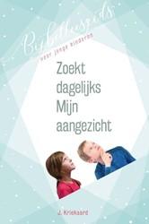 Zoekt dagelijks Mijn aangezicht -Bijbelleesplan voor jonge kind eren Kriekaard, J.