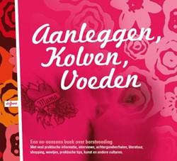 Aanleggen, Kolven, Voeden -een no-nonsense boek over bors tvoeding ALRICH, R.